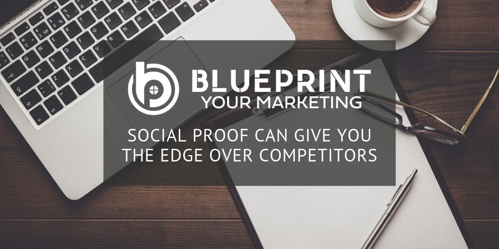 Social Proof Can Give You The Edge Over Competitors